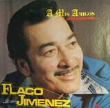 A Mis Amigos Cariñosamente - Flaco Jimenez
