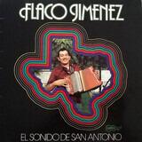 El Sonido De San Antonio - Flaco Jimenez