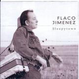 Sleepytown - Flaco Jimenez