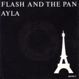Ayla - Flash & The Pan