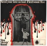 Need Your Love So Bad / Stop Messin' Round - Fleetwood Mac