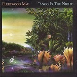 Tango in the Night - Fleetwood Mac