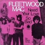 Need Your Love So Bad / No Place To Go - Fleetwood Mac