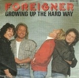 Growing Up The Hard Way - Foreigner
