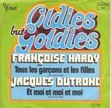 Tous Les Garçons Et Les Filles / Et Moi, Et Moi, Et Moi - Francoise Hardy , Jacques Dutronc