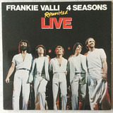Reunited Live - Frankie Valli , The Four Seasons