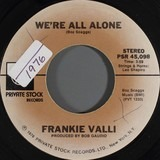 We're All Alone - Frankie Valli