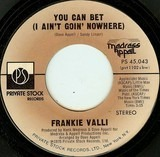 Our Day Will Come / You Can Bet (I Ain't Goin Nowhere) - Frankie Valli