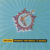 Reload! Frankie: The Whole 12 Inches - Frankie Goes To Hollywood