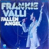 Fallen Angel / Carrie (I Would Marry You) - Frankie Valli