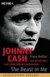Johnny Cash - The Beast in Me: ... und die seltsame und schöne Welt der Countrymusik - Franz Dobler