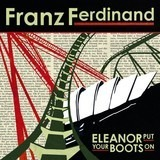 Eleanor Put Your Boots On - Franz Ferdinand