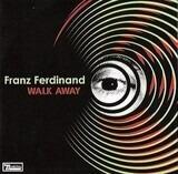 Walk Away - Franz Ferdinand