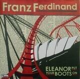 Eleanor Put Your Boots On - Franz Ferdinand