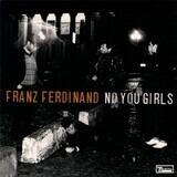 No You Girls / Ulysses (Zomby RMX) - Franz Ferdinand