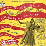 Yolanda And The Thief / You'll Never Get Rich - Fred Astaire