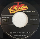 Oo Wee Baby, I Love You / Steal Away - Fred Hughes / Jimmy Hughes