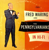 Fred Waring & The Pennsylvanians In Hi-Fi - Fred Waring & The Pennsylvanians