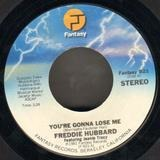 You're Gonna Lose Me / Mystic Lady - Freddie Hubbard