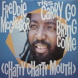 This Carry Go Bring Come (Chatty Chatty Mouth) / Flirty Flirty Riddim - Freddie McGregor / The Music Works Crew
