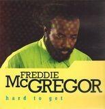 Hard to Get - Freddie McGregor