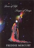 Lover Of Life, Singer Of Songs - Freddie Mercury
