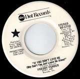If You Don't Love Me (Why Don't You Leave Me Alone) - Freddy Fender