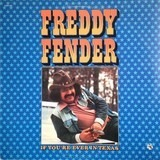 If You're Ever in Texas - Freddy Fender