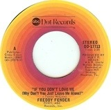 If You Don't Love Me (Why Don't You Just Leave Me Alone) - Freddy Fender