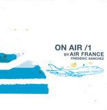 On Air / 1 By Air France - Frederic Sanchez, Hauschka, Brian Eno a.o.