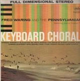 Keyboard Chorale - Fred Waring & The Pennsylvanians