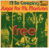 I'll Be Creeping / Sugar For Mr. Morrison - Free