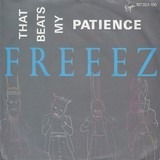 That Beats My Patience - Freeez