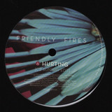 Hurting - Friendly Fires