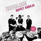 Buffet Haraja - Frivolous