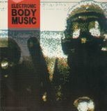 This Is Electronic Body Music - Front 242, Skinny Puppy a.o.