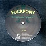 Dark Side of the Pony Pt. 1 - Fuckpony