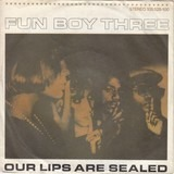 Our Lips Are Sealed - Fun Boy Three