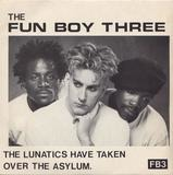 The Lunatics Have Taken Over The Asylum. - Fun Boy Three