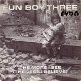 The More I See (The Less I Believe) - Fun Boy Three