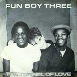 The Tunnel Of Love - Fun Boy Three