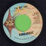 I'll Bet You / Qualify & Satisfy - Funkadelic