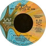 Standing On The Verge Of Getting It On / Jimmy's Got A Little Bit Of Bitch In Him - Funkadelic