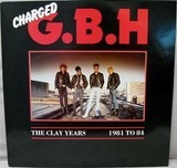 The Clay Years - 1981 To 84 - G.B.H.