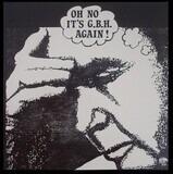 Oh No It's G.B.H. Again! - G.B.H.