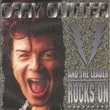 And The Leader Rocks On - Gary Glitter