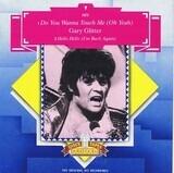 Do You Wanna Touch Me - Gary Glitter