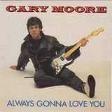 Always Gonna Love You - Gary Moore
