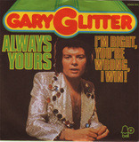 Always Yours / I'm Right, You're Wrong, I Win! - Gary Glitter