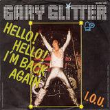 Hello! Hello! I'm Back Again/ I.O.U. - Gary Glitter